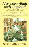 My Love Affair with England: A Traveler's Memoir - Susan Allen Toth