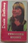 Feminine Hijinx - Dodie Bellamy, Loring McAlpin