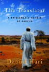 The Translator: A Tribesman's Memoir of Darfur - Daoud Hari
