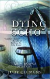 Dying Echo - Judy Clemens