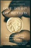 One Drop of Blood: The American Misadventure of Race - Scott L. Malcomson