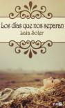 Los días que nos separan - Laia  Soler