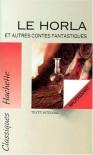 Le Horla et autres contes fantastiques (Classiques hachette) - Guy de Maupassant