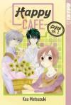 Happy Cafe, Volume 2 - Kou Matsuzuki, Matsuzuki Kou