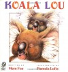 Koala Lou - Mem Fox, Pamela Lofts