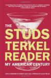 The Studs Terkel Reader: My American Century - Studs Terkel, Calvin Trillin, Robert Coles