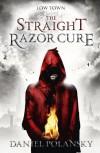 Low Town: the Straight Razor Cure - Daniel Polansky