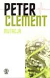 Mutacja - Peter Clement