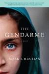 The Gendarme - Mark T. Mustian