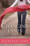 Changing Lanes: A Novel - Kathleen Long