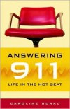 Answering 911: Life in the Hot Seat - Caroline Burau