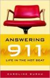 Answering 911: Life in the Hot Seat - Caroline Burau