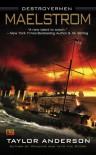 Maelstrom: Destroyermen - Taylor Anderson