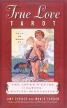 The True Love Tarot: Secrets of Dating, Mating and Relating - Amy Zerner, Monte Farber