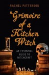 Grimoire of a Kitchen Witch - Rachel Patterson