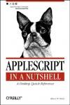 AppleScript in a Nutshell (In a Nutshell (O'Reilly)) - Bruce W. Perry
