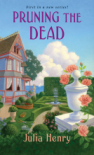 Pruning The Dead -  Julia Henry
