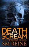 Death Scream: A Descent Short (The Descent Series Book 9) - SM Reine