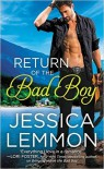Return of the Bad Boy - Jessica Lemmon
