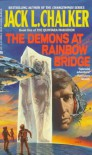 The Demons at Rainbow Bridge (The Quintara Marathon, Book 1) - Jack L. Chalker