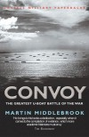 CONVOY: The Greatest U-boat Battle of the War (Cassell Military Paperbacks) - Martin Middlebrook