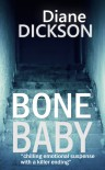 BONE BABY: chilling emotional suspense with a killer ending - Diane M Dickson