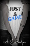 Just A Game - A.J. Ridges