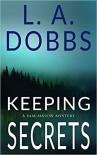 Keeping Secrets (A Sam Mason Mystery) - L.A. Dobbs