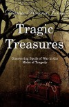 Tragic Treasures: Discovering Spoils of War in the Midst of Tragedy - Dianne Rosena Jones