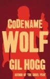 Codename Wolf - Gil Hogg