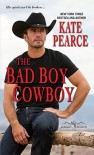 The Bad Boy Cowboy - Kate Pearce