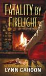 Fatality by Firelight (A Cat Latimer Mystery) - Lynn Cahoon
