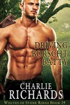 Driving Borscht Batty (Wolves of Stone Ridge Book 29) - Charlie Richards