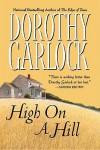 High On A Hill - Dorothy Garlock