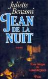 Jean de la nuit (Les Loups de Lauzargues, #1) - Juliette Benzoni