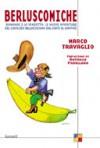 Berluscomiche. Bananas 2 la Vendetta: Le nuove avventure del cavalier Bellachioma dal kapò al kappaò - Marco Travaglio, Antonio Padellaro