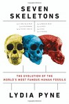 Seven Skeletons: The Evolution of the World's Most Famous Human Fossils - Lydia V. Pyne