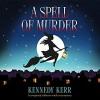 A Spell Of Murder - Kennedy Kerr, Madeleine Brolly