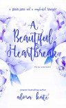 A Beautiful Heartbreak (the NYC Series Book 1) - Alora Kate, Alora Kate, Silvia Curry