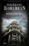 Mörderhotel: Roman - Wolfgang Hohlbein