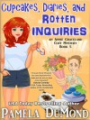 Cupcakes, Diaries, and Rotten Inquiries - Pamela DuMond