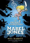 The Unlikely Adventures of Mabel Jones - Will Mabbitt, Ross Collins