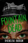 Fountain Dead - Theresa Braun
