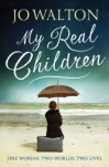 My Real Children - Jo Walton
