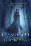 Crystallum - Laney McMann