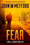 Fear (A Ball & Chain Thriller #2) - John W. Mefford