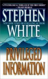 Privileged Information - Stephen White
