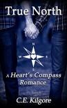 True North: An Apocalyptic M/M Romance (Heart's Compass) - C.E. Kilgore