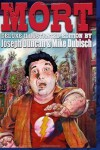 Mort: Deluxe Illustrated Edition - Joseph Duncan, Mike Dubisch