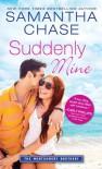 Suddenly Mine - Samantha Chase